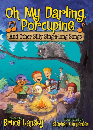 Oh My Darling, Porcupine and Other Silly Sing-Along Songs (9781416987505) by Bruce Lansky