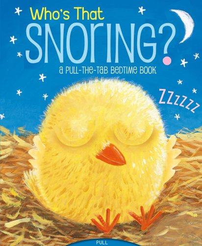 Who's That Snoring?: A Pull-the-Tab Bedtime Book: Chapman, Jason