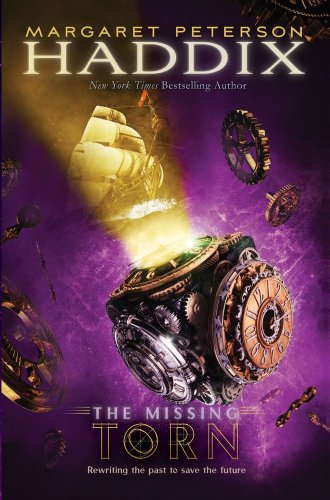 Torn (The Missing, Book 4): Margaret Peterson Haddix