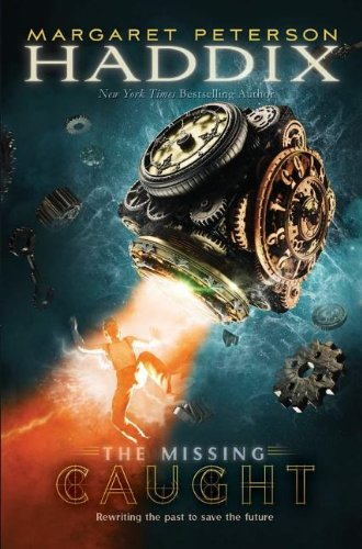 Caught (The Missing): Haddix, Margaret Peterson