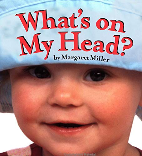What's on My Head? (Look Baby! Board Books): Miller, Margaret