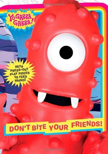 9781416990147: Don't Bite Your Friends! (Yo Gabba Gabba!)