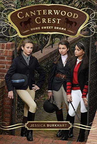 9781416990406: Home Sweet Drama (Canterwood Crest)