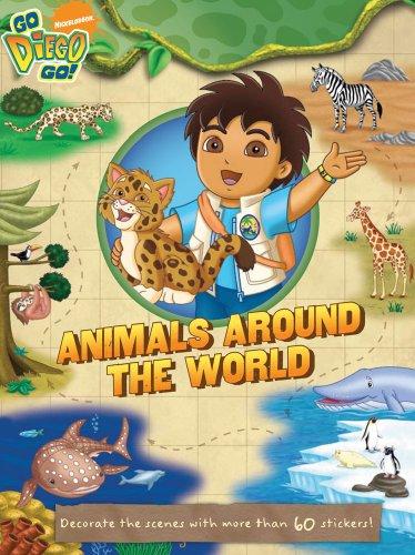 Animals Around the World (Go Diego Go! (Simon)): Kilpatrick, Irene