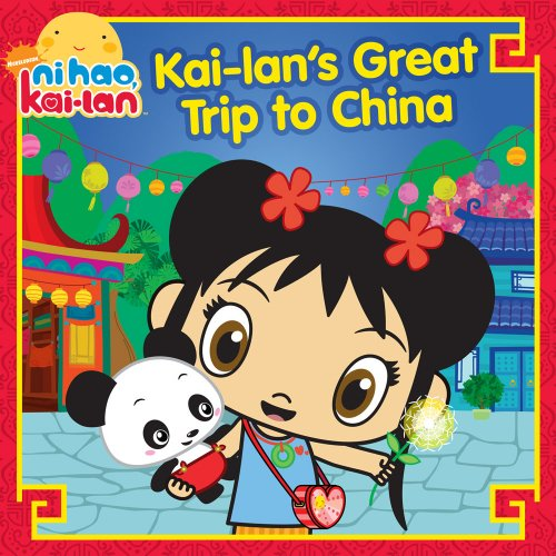 9781416990444: Kai-lan's Great Trip to China (Ni Hao, Kai-lan)