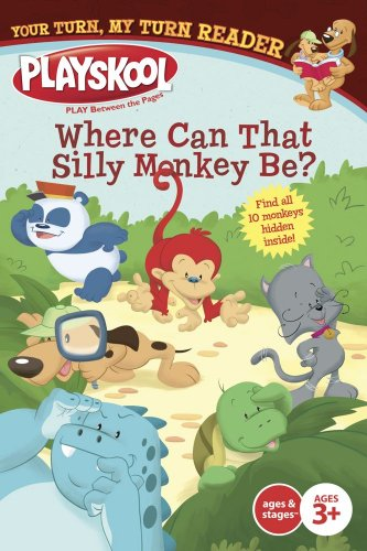 9781416990475: Where Can That Silly Monkey Be?: Your Turn, My Turn Reader (Playskool: Your Turn My Turn Readers)