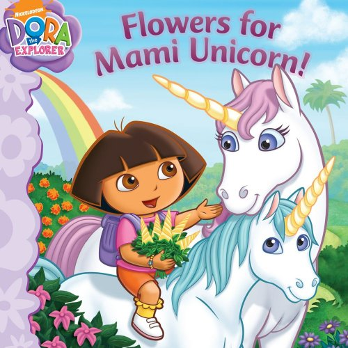 9781416990642: Flowers for Mami Unicorn! (Dora the Explorer)