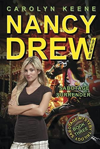 Sabotage Surrender: Book Three in the Sabotage Mystery Trilogy (Nancy Drew (All New) Girl Detective...