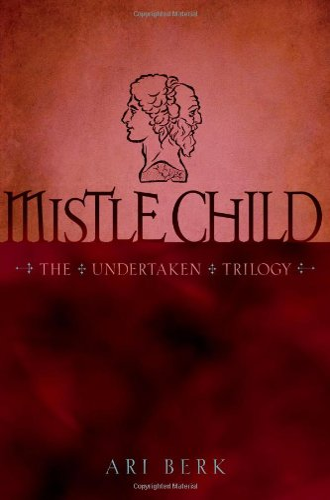 9781416991175: Mistle Child (The Undertaken Trilogy)