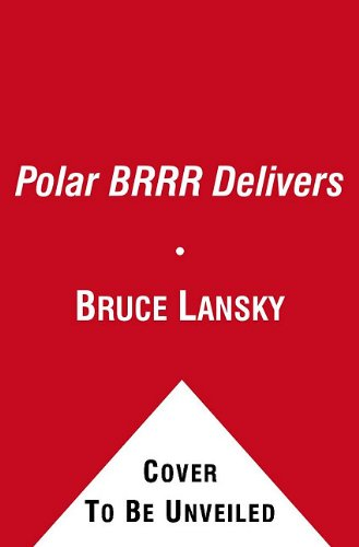 Polar Brrr Delivers (1416993185) by Bruce Lansky