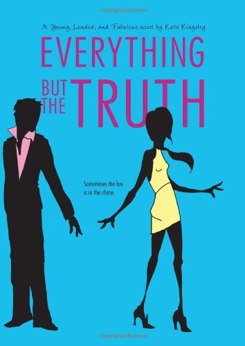 Everything but the Truth (Young, Loaded, and: Kate Kingsley