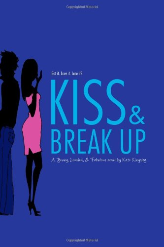 Kiss & Break Up (Young, Loaded, and: Kate Kingsley