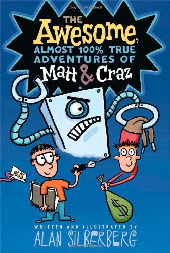 The Awesome, Almost 100% True Adventures of Matt & Craz: Alan Silberberg