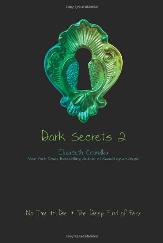 9781416994626: No Time to Die and the Deep End of Fear (Dark Secrets #2)