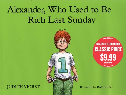 Alexander, Who Used to Be Rich Last: Judith Viorst; Illustrator-Ray