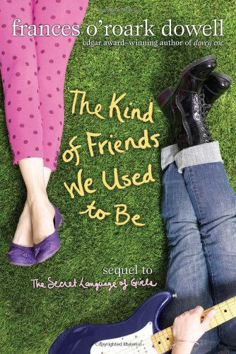 9781416997795: The Kind of Friends We Used to Be (The Secret Language of Girls Trilogy)