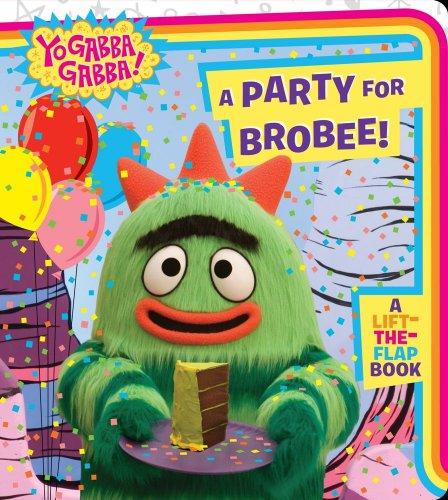 9781416999348: A Party for Brobee! (Yo Gabba Gabba!)