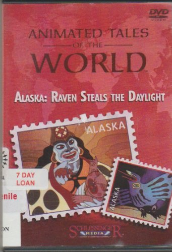 9781417108220: Animated Tales of the World - Alaska: Raven Steals the Daylight