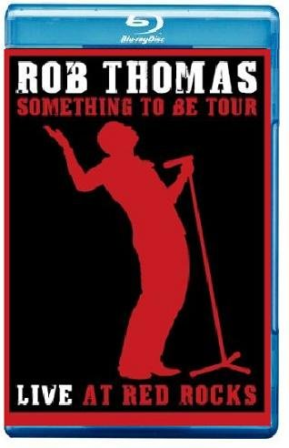 9781417232413: Rob Thomas: Something To Be Tour - Live At Red Rocks [Blu-ray]