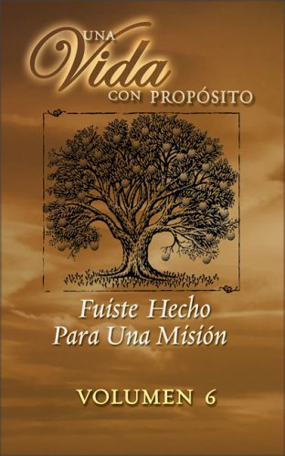 9781417499700: Una Vida con Propósito: Serie Para Grupos Pequeños: 6 - La Misión de Tu Vida (Spanish Edition)
