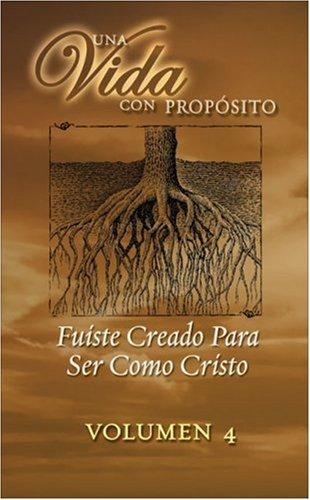 9781417499830: Una Vida Con Proposito: Fuiste Creado Para Ser Como Cristo (4 Discipulado) (Spanish Edition)