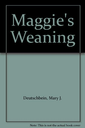 9781417606504: Maggie's Weaning