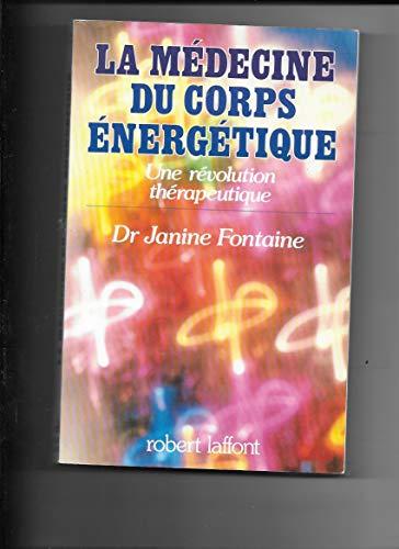 9781417607709: La médecine du corps énergétique : Une révolution thérapeutique