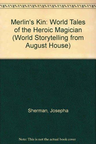 9781417611690: Merlin's Kin: World Tales of the Heroic Magician