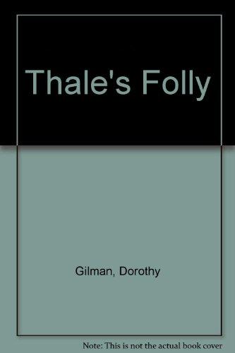 Thale's Folly (141762017X) by Dorothy Gilman