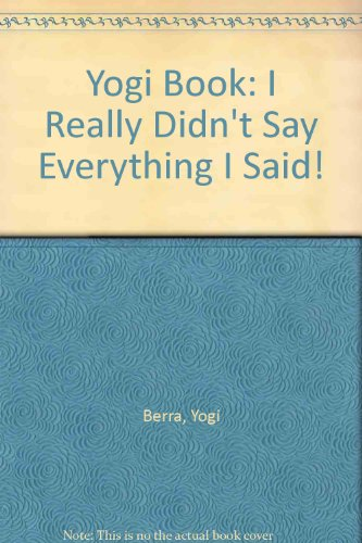 Yogi Book: I Really Didn't Say Everything I Said! (1417621885) by Yogi Berra