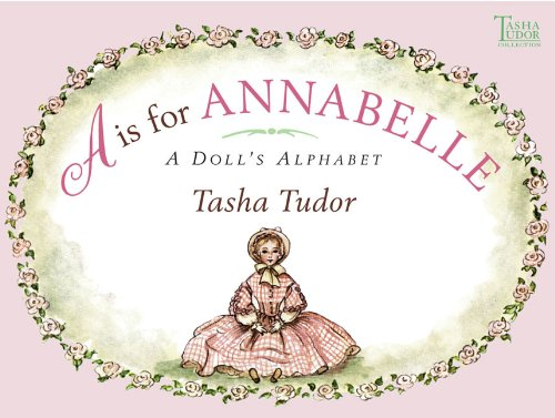 A is for Annabelle: A Doll's Alphabet (1417626941) by Tasha Tudor