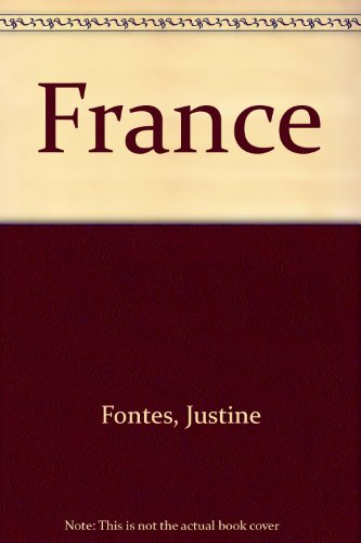 France (Turtleback School & Library Binding Edition) (9781417631940) by Justine Fontes; Ron