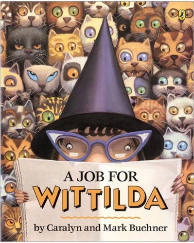 A Job For Wittilda (Turtleback School & Library Binding Edition) (Picture Puffin Books (Prebound)) (9781417635726) by Caralyn Buehner; Mark