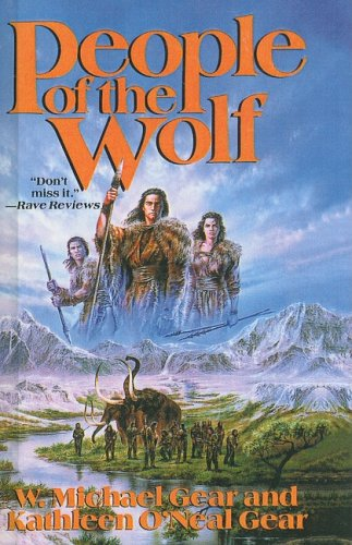 People of the Wolf (North America's Forgotten Past) (1417636394) by Gear, W. Michael; Gear, Kathleen O'Neal
