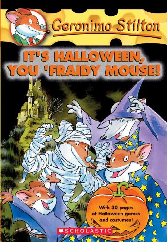 It's Halloween, You 'Fraidy Mouse (Turtleback School & Library Binding Edition) (Geronimo Stilton) (9781417637201) by Geronimo Stilton