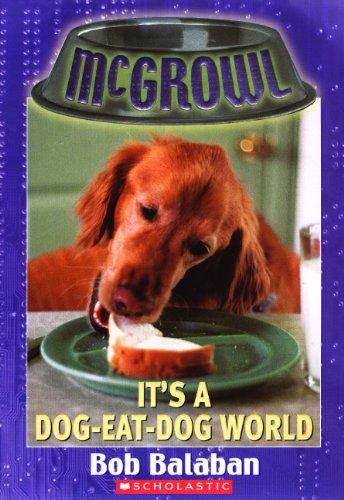 9781417638383: It's A Dog-Eat-Dog World (Turtleback School & Library Binding Edition) (McGrowl)