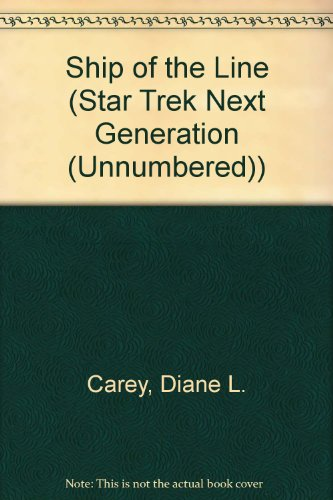 Ship of the Line (Star Trek Next Generation (Unnumbered)) (1417646969) by Diane L. Carey