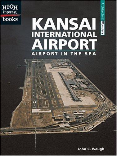 9781417647989: Kansai International Airport: Airport In The Sea (Turtleback School & Library Binding Edition) (High Interest Books: Architectural Wonders (Pb))