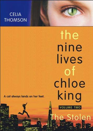 Stolen: Nine Lives of Chloe King: Thomson, Celia