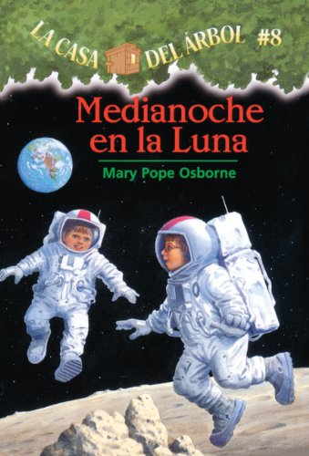 9781417662425: Medianoche En La Luna (Midnight On The Moon) (Turtleback School & Library Binding Edition) (Magic Tree House) (Spanish Edition)