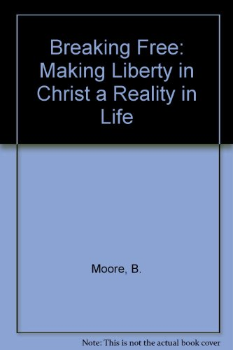 9781417665051: Breaking Free: Making Liberty in Christ a Reality in Life