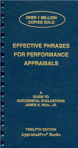 Effective Phrases for Performance Appraisals: A Guide to Successful Evaluations: J. Neal