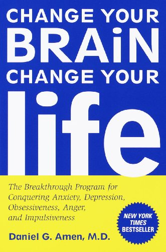 9781417666409: Change Your Brain, Change Your Life: The Breakthrough Program For Conquering Anxiety, Depression, Obsessiveness, Anger, And Impulsiveness (Turtleback School & Library Binding Edition)