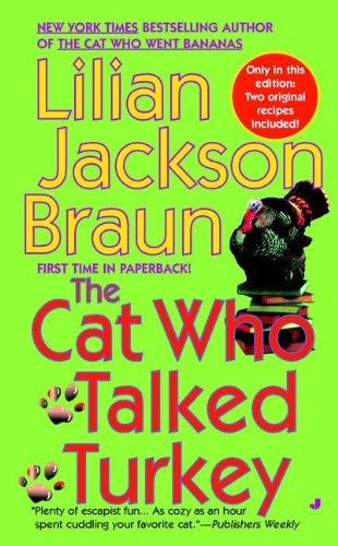 The Cat Who Talked Turkey: Lilian Jackson Braun