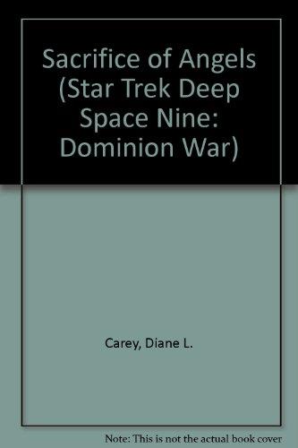9781417670048: Sacrifice of Angels (Star Trek Deep Space Nine: Dominion War)