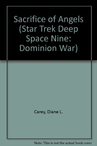 9781417670048: Sacrifice of Angels (Star Trek Deep Space Nine: Dominion War)