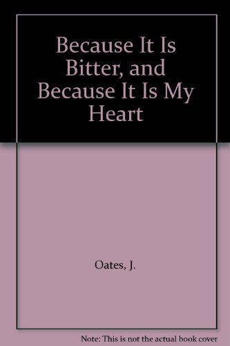 9781417671472: Because It Is Bitter, and Because It Is My Heart