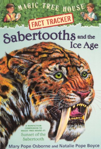 "9781417671656: Sabertooths And The Ice Age: A Nonfiction Companion To """"Sunset Of The Sabertooth"""" (Turtleback School & Library Binding Edition) (Magic Tree House Research Guides (Pb))"