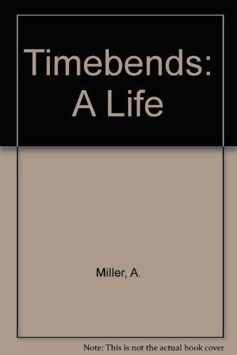 9781417671809: Timebends: A Life