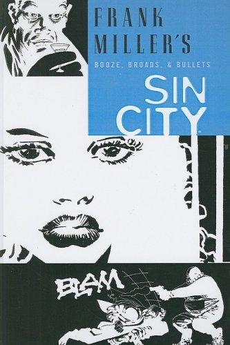 Booze, Broads, & Bullets (Frank Miller's Sin City (Prebound)): Miller, Frank